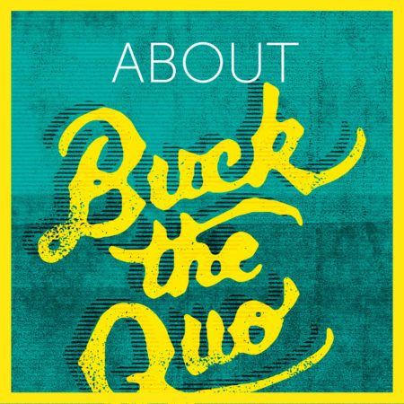 About Buck the Quo
