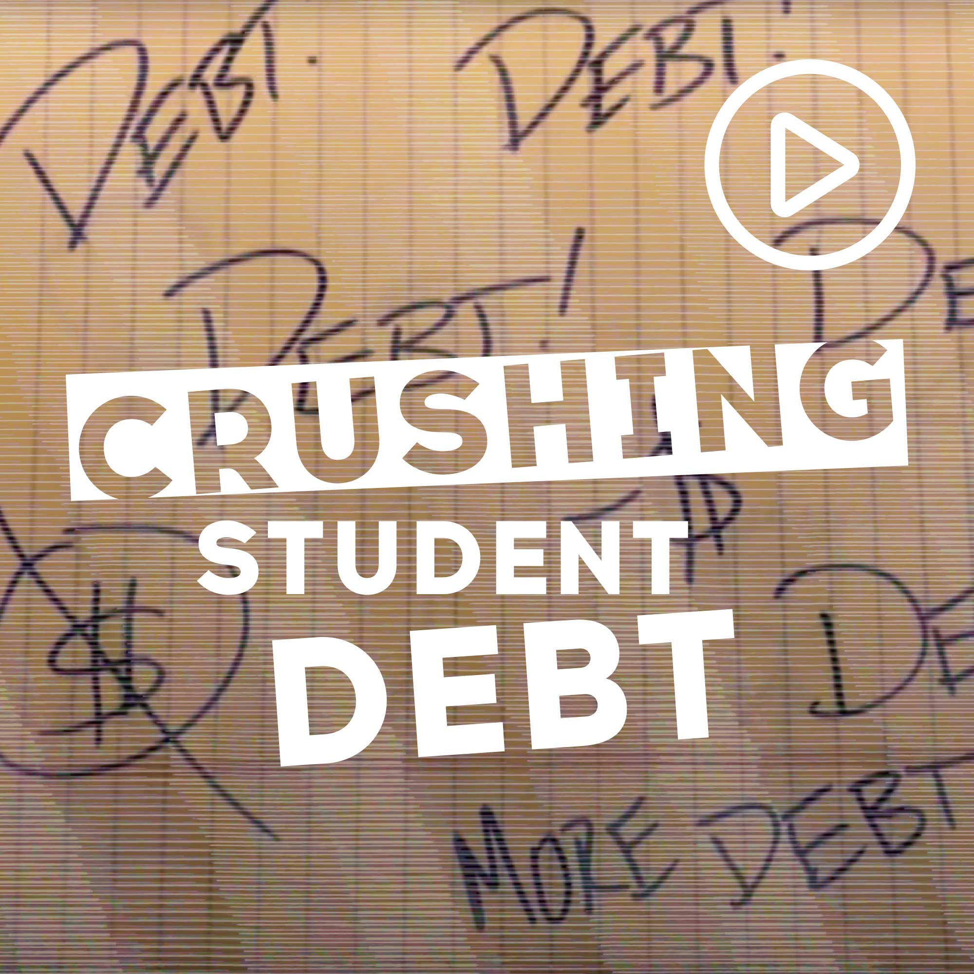 Crushing Student Debt Video