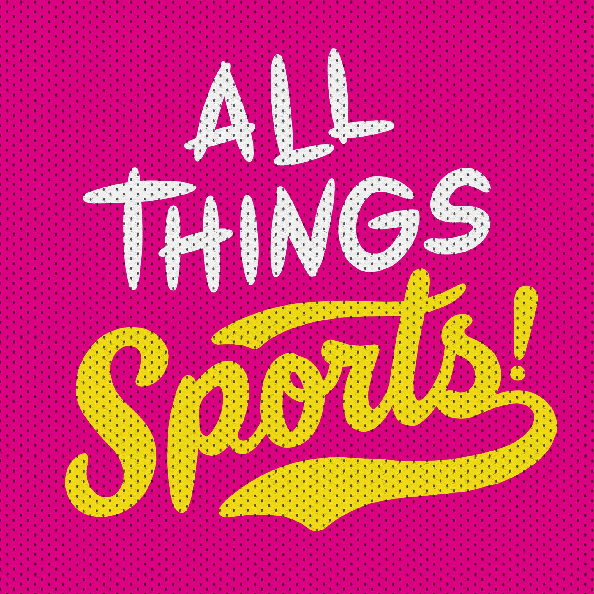 All Things Sports!