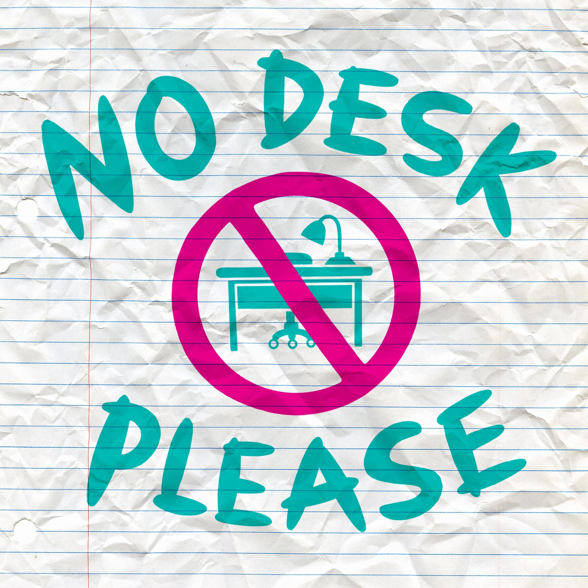 No Desk Please